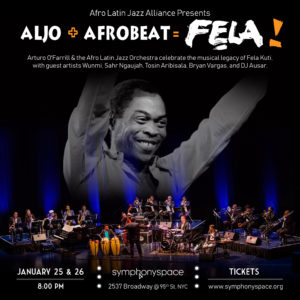 The Afro Latin Jazz Orchestra Celebrates the Legacy of FELA KUTI @ Symphony Space